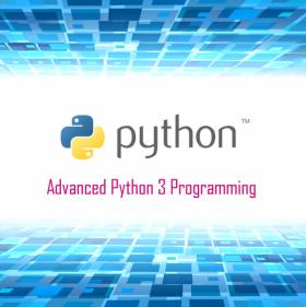 Advanced Python 3 Programming